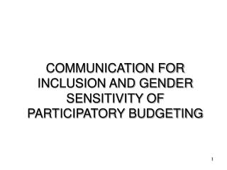 COMMUNICATION FOR INCLUSION AND GENDER SENSITIVITY OF PARTICIPATORY BUDGETING
