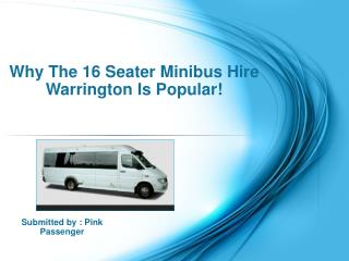 Why The 16 Seater Minibus Hire Warrington Is Popular