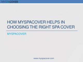 How Myspacover Helps In Choosing the Right Spa Cover