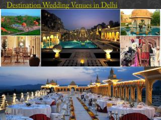 Destination Wedding Venues in Delhi