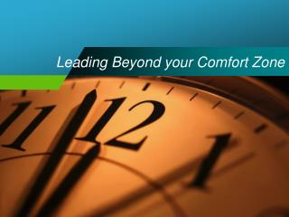 Leading Beyond your Comfort Zone