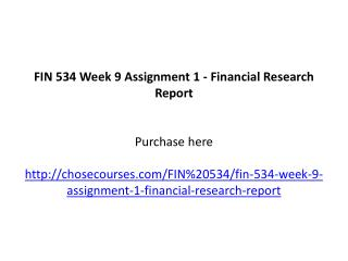 FIN 534 Week 9 Assignment 1 - Financial Research Report