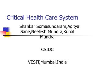 Critical Health Care System