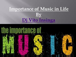 Dj Vito Insinga - Music can bring entertainment in lifestyle.
