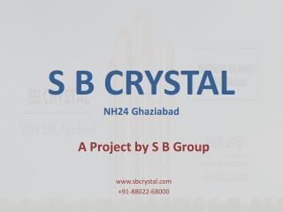 """SB Crystal"" Your dream home in your hand"