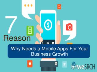 7 Reason Why Needs a Mobile Apps For Your Business Growth
