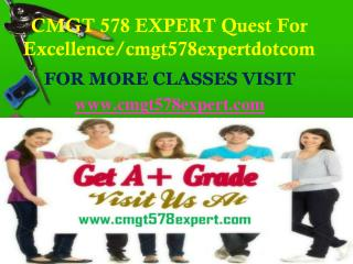 CMGT 578 EXPERT Quest For Excellence/cmgt578expertdotcom