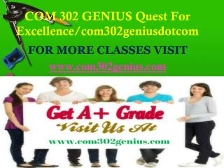 COM 302 GENIUS Quest For Excellence/com302geniusdotcom