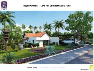 Royal Purandar - NA Plots near Katraj Pune