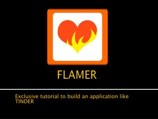 FLAMER-Dating application tutorial source code