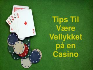 Tips Til Være Vellykket på en Casino