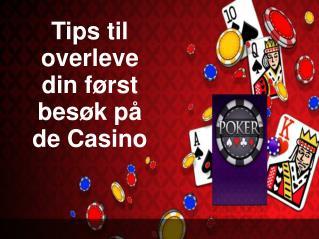 Tips til overleve din først besøk på de Casino