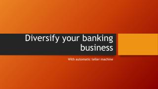 Diversify your banking business