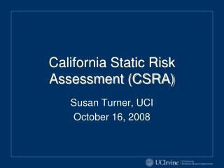 California Static Risk Assessment CSRA