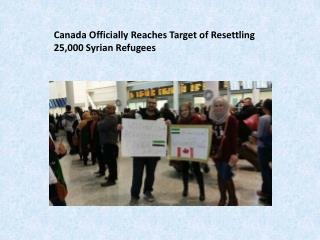 Canada Officially Reaches Target of Resettling 25,000 Syrian Refugees