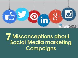 7 Misconceptions about Social Media Marketing Campaigns