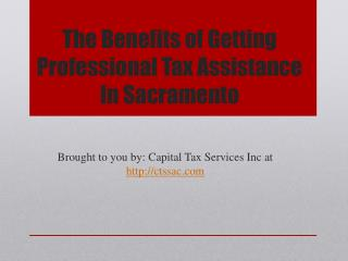 The Benefits of Getting Professional Tax Assistance In Sacramento