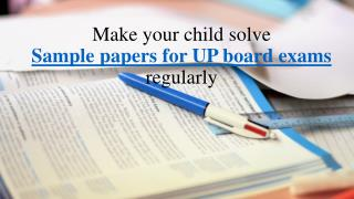 Make Your Child Solve Sample Papers for UP Board Exams Regularly