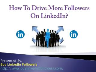 How To Drive More Followers On LinkedIn