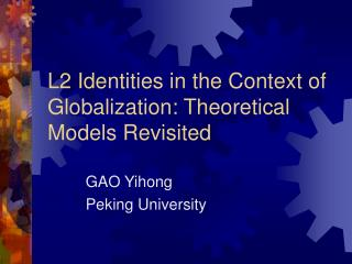 L2 Identities in the Context of Globalization: Theoretical Models Revisited