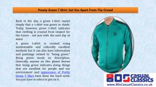 Preety Green T Shirt: Set You Apart From The Crowd