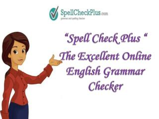 SpellCheckPlus.com � A helpful Instant grammar checker