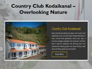 Country Club Kodaikanal – Overlooking Nature