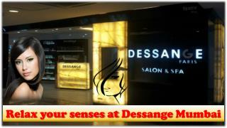 Relax your senses at Dessange Mumbai