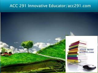 ACC 291 Innovative Educator/acc291.com