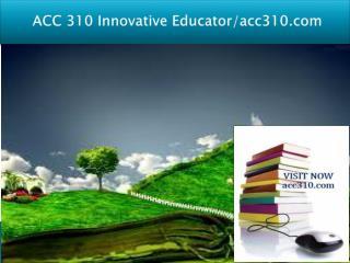 ACC 310 Innovative Educator/acc310.com
