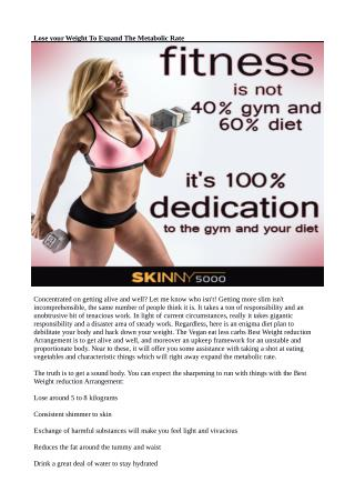 Lose your Weight To Expand The Metabolic Rate