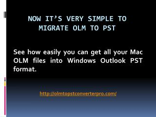 Migrate Outlook OLM to PST