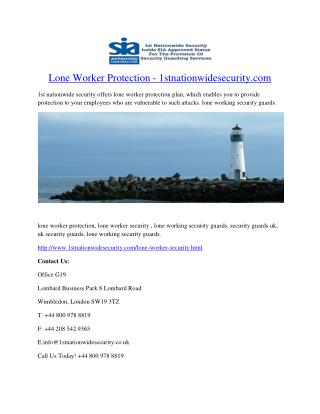 Lone Worker Protection  - 1st nationwide security offers lone worker protection plan, which enables you to provide prote
