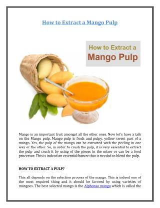 How to Extract a Mango Pulp