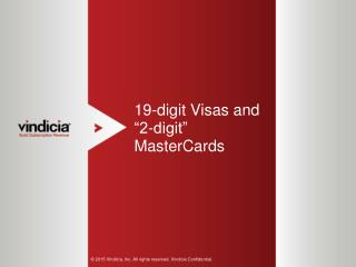 "19-Digit Visas and ""2-Digit"" MasterCards 