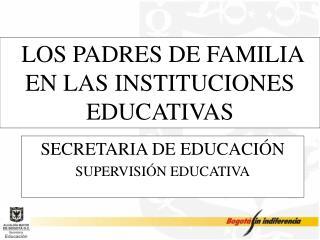LOS PADRES DE FAMILIA EN LAS INSTITUCIONES EDUCATIVAS