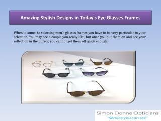 Amazing Stylish Designs in Today's Eye Glasses Frames