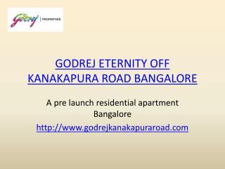 Godrej Eternity OFF Kanakapura Road Bangalore - godrejkanakapuraroad.com