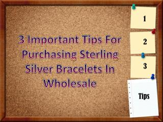 3 Important Tips For Purchasing Sterling Silver Bracelets In Wholesale