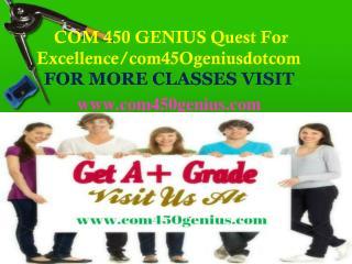 COM 450 GENIUS Quest For Excellence/com45Ogeniusdotcom