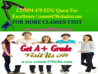 COMM 470 EDU Quest For Excellence/comm470edudotcom