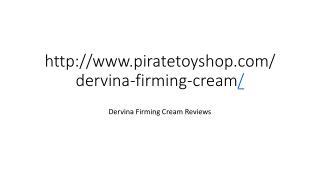http://www.piratetoyshop.com/dervina-firming-cream/