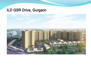ILD GSR Drive Gurgaon