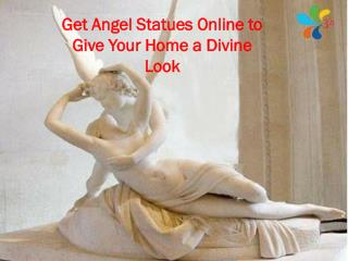 Get Angel Statues Online to Give Your Home a Divine Look