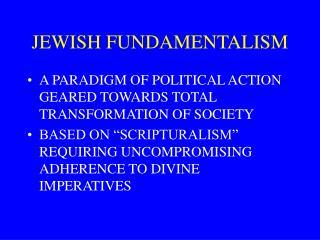 JEWISH FUNDAMENTALISM