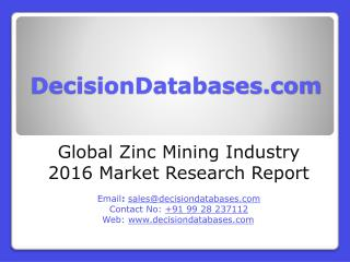 Zinc Mining Market International Analysis and Forecasts 2021
