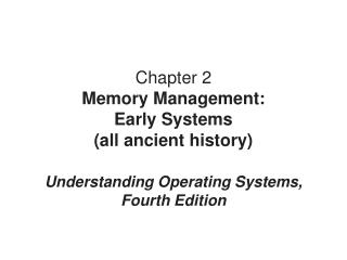 Chapter 2 Memory Management:  Early Systems all ancient history