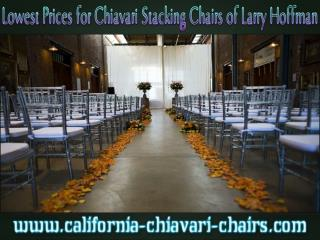 Lowest Prices for Chiavari Stacking Chairs of Larry Hoffman