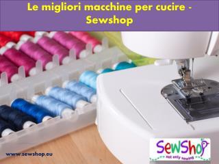 Le migliori macchine per cucire - Sewshop