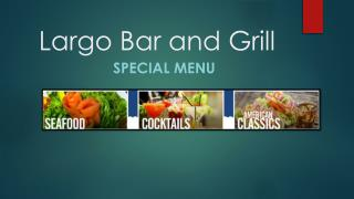 Largo Bar and Grill - Special Menu